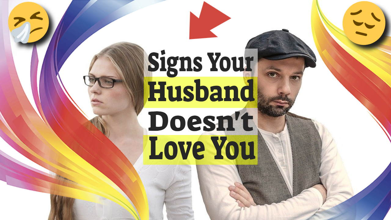 """Image text: """"Signs your husband doesn't love you""""."""