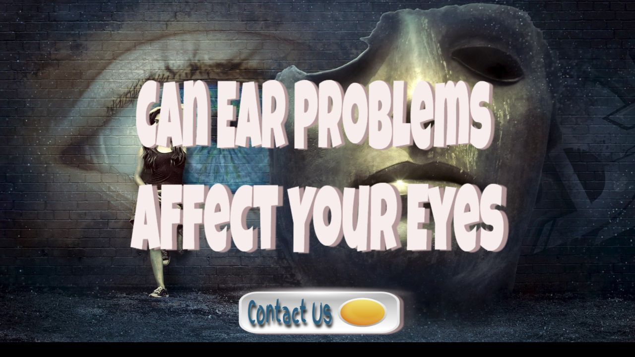 hearing loss can ear problems affect your eyes